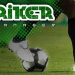 Striker Manager İndir – Kaydol – Oyna