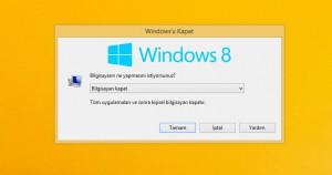 Windows 8 En Kolay Nasıl Kapatılır
