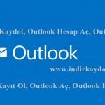 Outlook Kaydol – Outlook Hesap Aç